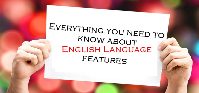 Everything you need to know about English Language features