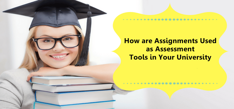 How are Assignments Used as Assessment Tools in Your University