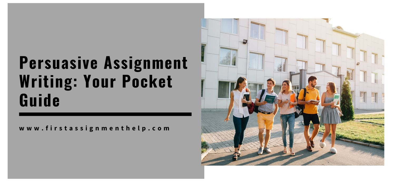 Persuasive Assignment Writing: Your Pocket guide