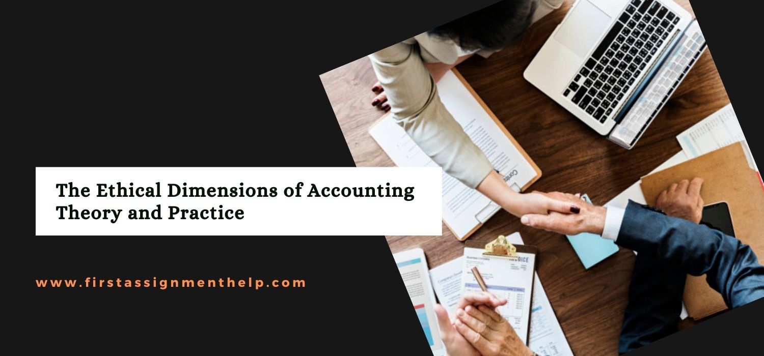 The Ethical Dimensions of Accounting Theory and Practice